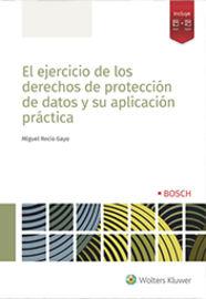 EJERCICIO DE LOS DERECHOS DE PROTECCION DE DATOS Y SU APLICACION PRACTICA, EL