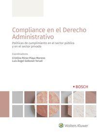 COMPLIANCE EN EL DERECHO ADMINISTRATIVO - POLITICAS DE CUMPLIMIENTO EN EL SECTOR PUBLICO Y EN EL SECTOR PRIVADO