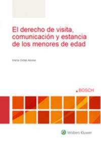 DERECHO DE VISITA, COMUNICACION Y ESTANCIA DE LOS MENORES DE EDAD, EL
