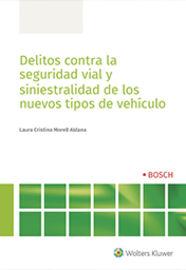 DELITOS CONTRA LA SEGURIDAD VIAL Y SINIESTRALIDAD DE LOS NUEVOS TIPOS DE VEHICULO