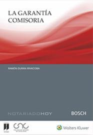 GARANTIA COMISORIA, LA - COLECCION NOTARIADO HOY