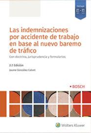 Las (2 ed) indemnizaciones por accidente de trabajo en base al nuevo baremo de trafico - Jaume Gonzalez Calvet