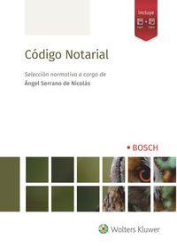 Codigo Notarial - Angel Serrano De Nicolas
