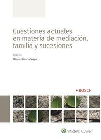 CUESTIONES ACTUALES EN MATERIA DE MEDIACION, FAMILIAR Y SUCESIONES