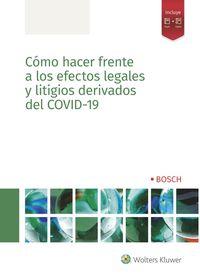 COMO HACER FRENTE A LOS EFECTOS LEGALES Y LITIGIOS DERIVADOS DEL COVID-19