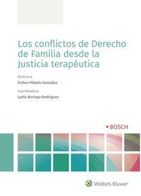 CONFLICTOS DE DERECHO DE FAMILIA DESDE LA JUSTICIA TERAPEUTICA, LOS