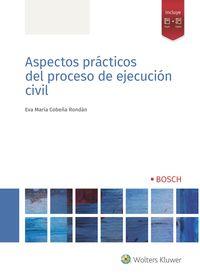 ASPECTOS PRACTICOS DEL PROCESO DE EJECUCION CIVIL