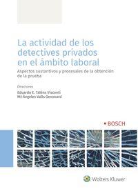 ACTIVIDAD DE LOS DETECTIVES PRIVADOS EN EL AMBITO LABORAl, LA - ASPECTOS SUSTANTIVOS Y PROCESALES DE LA OBTENCION DE LA PRUEBA