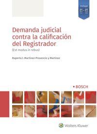 DEMANDA JUDICIAL CONTRA LA CALIFICACION DEL REGISTRADOR - (EST MODUS IN REBUS)