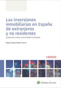 INVERSIONES INMOBILIARIAS EN ESPAÑA DE EXTRANJEROS Y NO RESIDENTES, LAS - ASPECTOS CIVILES, MERCANTILES Y FISCALES