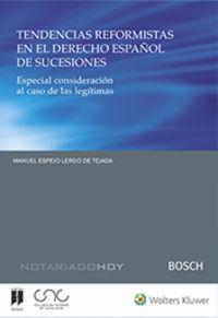 TENDENCIAS REFORMISTAS EN EL DERECHO ESPAÑOL DE SUCESIONES - ESPECIAL CONSIDERACION AL CASO DE LAS LEGITIMAS