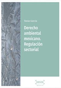 DERECHO AMBIENTAL MEXICANO - REGULACION SECTORIAL