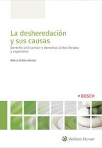 DESHEREDACION Y SUS CAUSAS, LA - DERECHO CIVIL COMUN Y DERECHOS CIVILES FORALES Y ESPECIALES