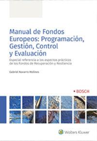 MANUAL DE FONDOS EUROPEOS: PROGRAMACION, GESTION, CONTROL Y EVALUACION