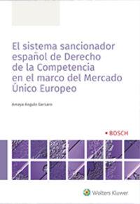 EL SISTEMA SANCIONADOR ESPAÑOL DE DERECHO DE LA COMPETENCIA EN EL MARCO DEL MERCADO UNICO EUROPEO