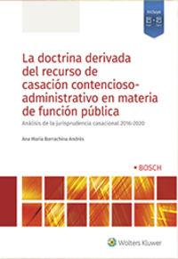 LA DOCTRINA DERIVADA DEL RECURSO DE CASACION CONTENCIOSO-ADMINISTRATIVO EN MATERIA DE FUNCION PUBLICA - ANALISIS DE LA JURISDICCION CASACIONAL 2016-2020