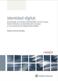 IDENTIDAD DIGITAL - ACTUALIZADO A LA ORDEN ETD / 465 / 2021, DE 6 DE MAYO (SOBRE METODOS DE IDENTIFICACION REMOTA) Y A LA PROPUESTA DE REGLAMENTO EIDAS2