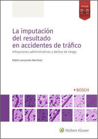 LA IMPUTACION DEL RESULTADO EN ACCIDENTES DE TRAFICO - INFRACCIONES ADMINISTRATIVAS Y DELITOS DE RIESGO
