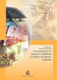 ASTURES Y EL EJERCITO, LOS - MILITARES Y CIVILES EN LA EPOCA ROMANA