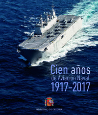 100 AÑOS DE AVIACION NAVAL EN ESPAÑA (1917-2017)