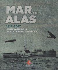 MAR DE ALAS (1917-2017) - CENTENARIO DE LA AVIACION NAVAL ESPAÑOLA