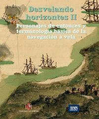 DESVELANDO HORIZONTES II - PERSONAJES DE ENTONCES Y TERMINOLOGIA BASICA DE LA NAVEGACION A VELA