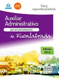 TEST Y SUPUESTOS PRACTICOS - AUXILIAR ADMINISTRATIVO AYUNTAMIENTO DE FUENLABRADA