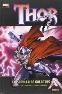 Thor 6 - La Semilla De Galactus - Matt Fraction / Olivier Coipel / Pasqual Ferry