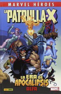 Marvel Heroes 72 - Patrulla X - La Era Del Apocalipsis Alpha - Aa. Vv.