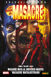 minis de masacre, las 2 - masacre mata al universo marvel / masacre matalustrado - Cullen Bunn / Dalibor Talajic / Matteo Lolli
