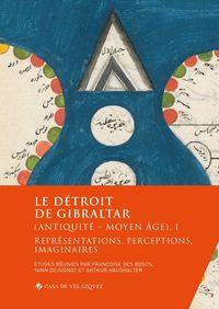 DETROIT DE GIBRALTAR, LE (ANTIQUITE - MOYEN AGE) I - REPRESENTATIONS, PERCEPTIONS, IMAGINAIRES