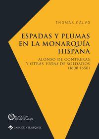 ESPADAS Y PLUMAS EN LA MONARQUIA HISPANA - ALONSO DE CONTRERAS Y OTRAS VIDAS DE SOLDADOS (1600-1650)