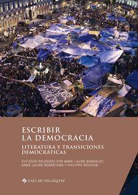 ESCRIBIR LA DEMOCRACIA - LITERATURA Y TRANSICIONES DEMOCRATICAS