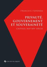 PRIVAUTE, GOUVERNEMENT ET SOUVERAINETE - CASTILLE, XIIIE-XIVE SIECLE