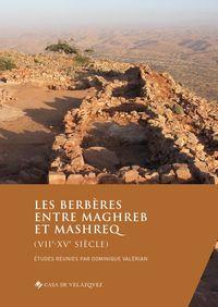 LES BERBERES ENTRE MAGHREB ET MASHREQ (VIIE-XVE SIECLE)