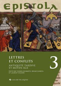EPISTOLA 3 - LETTRES ET CONFLITS - ANTIQUITE TARDIVE ET MOYEN ÂGE