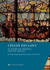 L'EGLISE DES LAICS - LE SACRE EN PARTAGE (XVIE-XXE SIECLE)