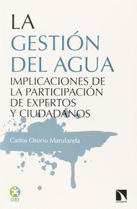Gestion Del Agua, La - Participacion De Expertos Y Ciudadanos - Carlos Osorio Marulanda