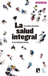 La salud integral - Teresa Blasco Hernandez / Carmen Rodriguez Reinado