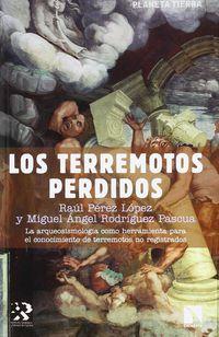 Los terremotos perdidos - Raul Perez Lopez / Miguel Angel Rodriguez Pascua
