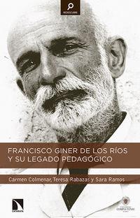 Francisco Giner De Los Rios Y Su Legado Pedagogico - Carmen Colmenar