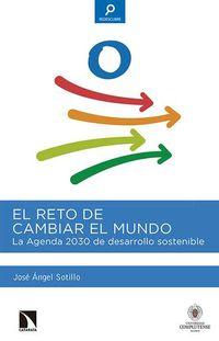 Reto De Cambiar El Mundo, El - La Agenda 2030 De Desarrollo Sostenible - Jose Angel Sotillo Lorenzo
