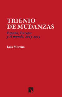 trienio de mudanzas - españa, europa y el mundo, 2013-2015 - Luis Moreno Fernandez