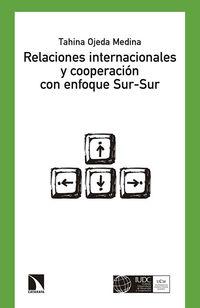 Relaciones Internacionales Y Cooperacion Con Enfoque Sur-Sur - Tahina Ojeda Medina