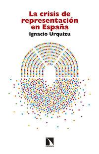 La crisis de representacion en españa - Ignacio Urquizu