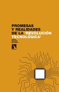 Promesas Y Realidades De La ¿revolucion Tecnologica? - Jesus Briones Delgado