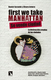 First We Take Manhattan - Se Vende Ciudad - Daniel Sorando