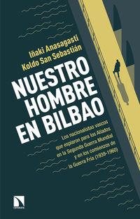 Nuestro Hombre En Bilbao - Iñaki Anasagasti