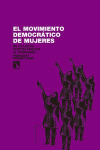 El movimiento democratico de mujeres - Francisco Arriero Sanz