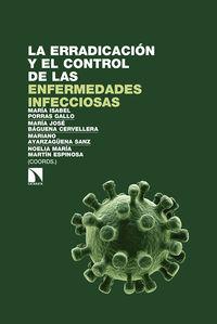 La erradicacion y el control de las enfermedades infecciosas - Maria Isabel Porras Gallo / Maria Jose Baguena Cervellera / [ET AL. ]